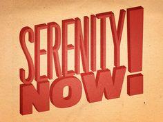 Seinfeld Quote Print - Serenity Now - 5x7. $10.00, via Etsy.