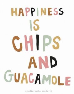 Inspirational And Motivational Quotes :     QUOTATION – Image :    Quotes Of the day  – Description  happiness is chips and guacamole  Sharing is Caring – Don't forget to share this quote !  - #Motivational https://quotesdaily.net/motivational/inspirational-and-motivational-quotes-happiness-is-chips-and-guacamole/