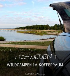 Wildcampen-im-Kofferraum / Südschweden / , www.diefernwehfamilie.de