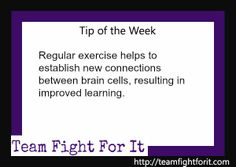 Regular exercise helps to establish new connections between brain cells, resulting in improved learning. http://teamfightforit.com/