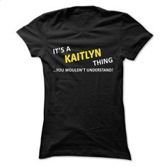 Its a KAITLYN thing... you wouldnt understand! - #tshirt bemalen #sweater for teens. CHECK PRICE => https://www.sunfrog.com/Names/Its-a-KAITLYN-thing-you-wouldnt-understand-xyixmlducz-Ladies.html?68278