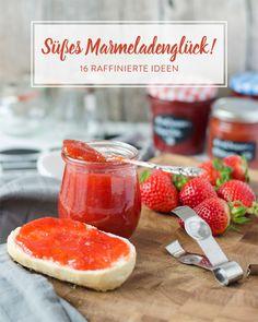 Mmmh... Marmelade! 16 Ideen für selbstgemachten Aufstrich