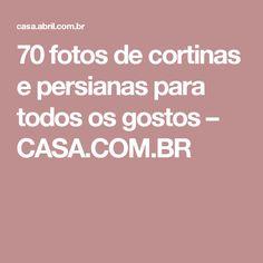 70 fotos de cortinas e persianas para todos os gostos – CASA.COM.BR