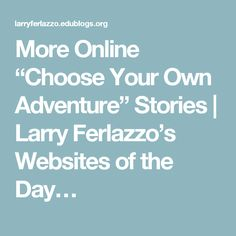 "More Online ""Choose Your Own Adventure"" Stories 
