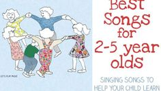 Songs For 2-5 Year Olds : Singing Songs Will Help Your Child Learn
