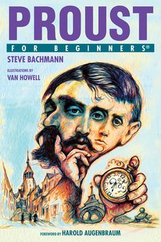 """Passed: June 11th: Meeting Illustrator, Van Howell, tomorrow at Eternal Con...Artist Alley. by James Canfield,For Beginners """"Compelling in critical insight and artistic vision, Proust For Beginners brings to life a modern master, the """"Proustian moments"""" at the heart of his work, and thei…"""