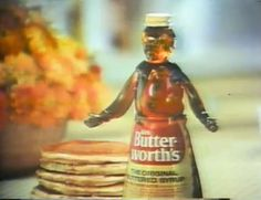 Mrs. Butterworth's syrup ..we  used  to  paint  her  clothes  and  her hair.  it  was  kind  of  cool.