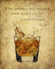 Whiskey Poster - Bar Art - Whiskey Print - Irish Proverb Quote - Wall Art Home Decor Fine Art Print Whiskey Girl, Cigars And Whiskey, Scotch Whiskey, Irish Whiskey, Irish Quotes, Old Quotes, Great Quotes, Funny Quotes, Humor Quotes