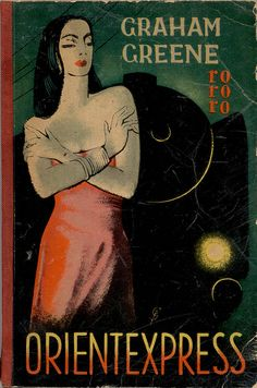 1950 Orient express by Graham Greene. Cover art by Gisela Pferdmenges.