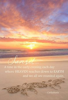 A time in the early evening each day where Heaven reaches down to the Earth and we are all reunited again. Beautiful art work and awareness around Infant loss Ocean Quotes, Beach Quotes, Nature Quotes, Sunset Sayings, Sunset Quotes Life, Sunset Quotes Beautiful, Beautiful Scenery, Spiritual Quotes, Evening Quotes