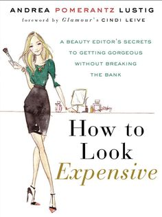 How to Look Expensive. Need this.