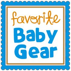 Favorite Baby Gear