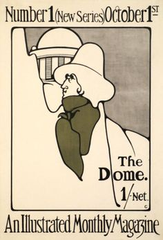 """1898 The Dome, An illustrated monthly magazine, Number 1 , Gordon Craig was a member of the Beggarstaff Brothers circle in London, and this poster is clearly inspired by them. The actor Henry Irving is theatrically wrapped in an olive scarf suggesting that the Dome will be a """" magazine on celebrities, UK"""