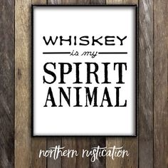 Whiskey is my Sprit Animal - a print for anyone who enjoys the fine art of drinking Whiskey. This print is professionally printed on