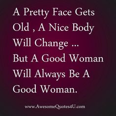 a good woman quotes | good woman will always be a good woman. | Awesome Quotes 4 u ...