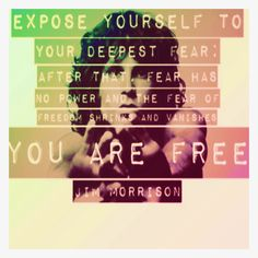 You are free - Jim Morrison