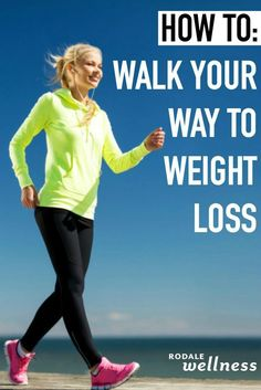 Lose weight by walking. Yes, really. | RodaleWellness.com
