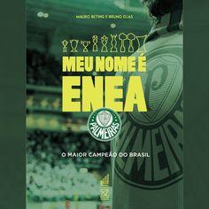 Livro Meu Nome É Enea - Palmeiras O Maior Campeão do Brasil - Verde