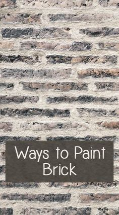 Ways To Paint Brick.
