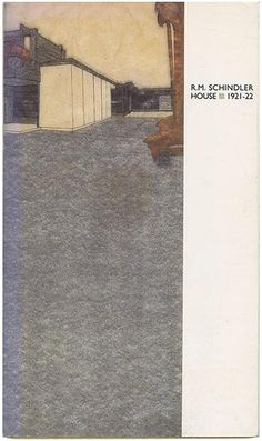 Kathryn Smyth: R.M. SCHINDLER HOUSE 1921 - 22. West Holywood, CA: Friends of the Schindler House, 1987.