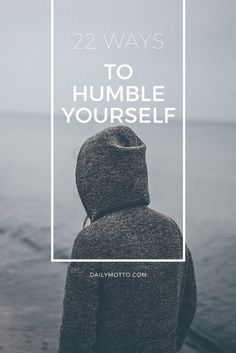 God LOVES humility. Here are 22 ways to humble yourself.