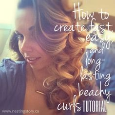 How To Create Fast, Easy And Long Lasting Beachy Curls #hairhowto #getthelook #NestingStory