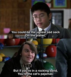 School Of Rock Movie Quote | ... rocking band, you're the cat's pajamas. - School of Rock (2003
