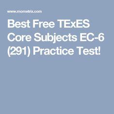 Best Free TExES Core Subjects EC-6 (291) Practice Test!