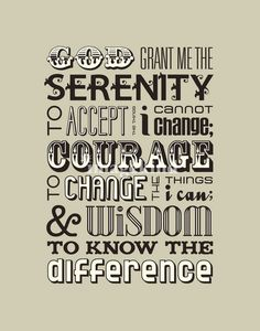 Serenity prayer: my favourite prayer/quote ever <3