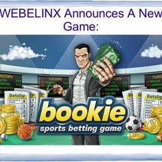 WEBELINX Announces A New Game:   Bookie lays the odds and takes your bets night and day! Absolutely unique on the market! www.bookiegame.com   1500 beta. http://slidehot.com/resources/bookie-new-sports-betting-game-soon-to-be-available-for-android-and-iphone.49349/