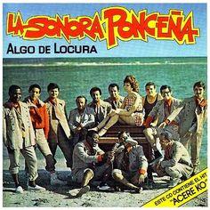 ALGO DE LOCURA - LA SONORA PONCEÑA (1971) Tracklist:  1. Acere Ko 2. Todo el mundo escucha 3. Cenizas 4. Ingrato corazon 5. Yemaya 6. La pobreza y yo 7. Oye mi Quinto 8. Nobleza 9. Pa' los ponceños 10. Chanflin