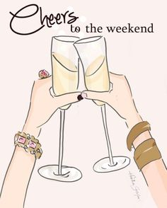 Cheers to the weekend