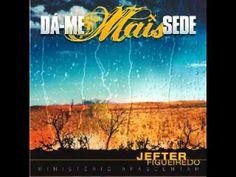 CD Dá-mais Sede - Reconheço teu Amor  - Jefter Figueiredo