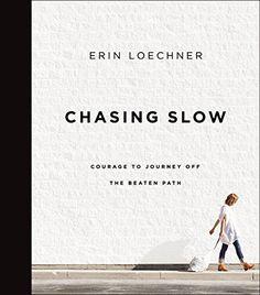 Chasing Slow: Courage to Journey Off the Beaten Path by E... https://www.amazon.com/dp/B01CXDN61G/ref=cm_sw_r_pi_dp_x_lCJ7yb0YYMW7A