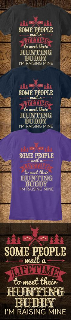 Do you love hunting?! Check out this awesome Hunting Buddy t-shirt you will not find anywhere else. Not sold in stores! Grab yours or gift it to a friend, you will both love it
