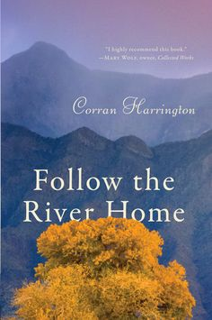So excited to announce that my book, Follow the River Home, is a finalist in the 2016 New Mexico/Arizona Book Awards in the categories of Fiction, First Book, and Best Cover!  Winners will be announced in November :-)