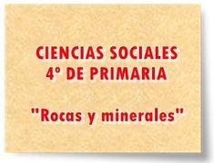 """CIENCIAS SOCIALES DE 4º DE PRIMARIA: """"Rocas y minerales"""""""