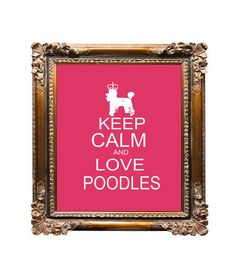 Keep Calm and Love Poodles Dog Art Print Keep by DIGIArtPrints, $4.50