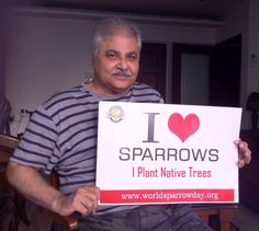 Mr.Satish Shah love sparrows and he is doing his bit by planting native trees for them.