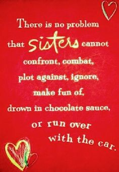 Teeeheeehee, or whack with a cast iron skillet! Sister Friend Quotes, Sister Quotes Funny, Best Friends Sister, Love My Sister, Brother Quotes, Funny Quotes, Nephew Quotes, Funny Sister, Soul Sisters
