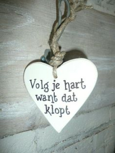 mooie tekst hè It says in dutch folow your hart because it beats Best Quotes, Funny Quotes, Dutch Words, Dutch Quotes, Wooden Hearts, More Than Words, True Words, Beautiful Words, Words Quotes