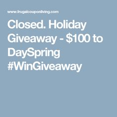 Closed. Holiday Giveaway - $100 to DaySpring #WinGiveaway