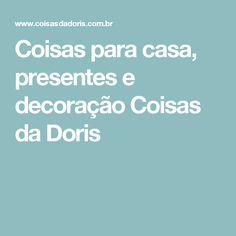 Coisas para casa, presentes e decoração Coisas da Doris