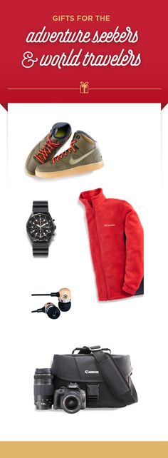 Attention gift givers: Here's our gift list for that on- the-go, globetrotting special someone. Gifts from top to bottom: Nike Son of Force Mid Weatherized shoes; Casio Chronograph quartz watch; Columbia Flattop Mountain fleece jacket; Gaiam wood earbud headphones; and SL1 Canon DSLR camera bundle. Find these wanderlust-worthy gifts and more at Kohl's.