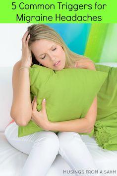 5 Common Migraine Triggers via musingsfromasahm.com