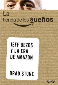 Ressenya per Asunción Esteve. Stone, Brad. La tienda de los sueños: Jeff Bezos y la era de Amazon. Madrid: Anaya Multimedia, 2014. 407 p., [4] f. de làm. (Social media). ISBN 978-84-415-3582-4. 19,90 €.