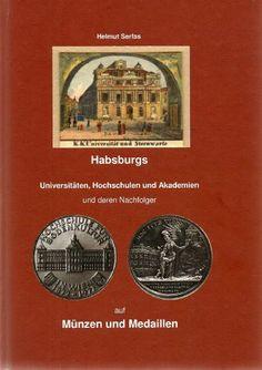 Habsburgs Universitäten, Hochschulen und Akademien und deren Nachfolger auf Münzen und Medaillen von Helmut Serfas http://www.amazon.de/dp/3000181172/ref=cm_sw_r_pi_dp_4Puzvb0W3QHHC