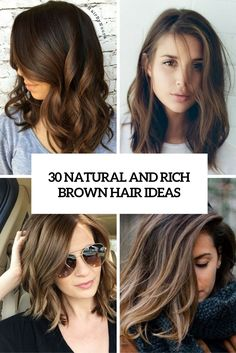 30 natural and rich brown hair ideas cover - Styleoholic