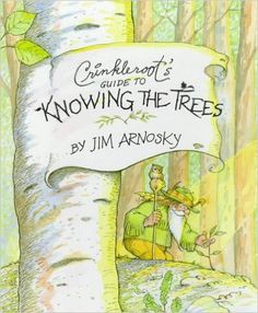 """Crinkleroot's Guide to Knowing the Trees: Jim Arnosky: 9780027058550:  Amazon.com - 4 stars for a """"level 2"""" depth of knowledge; a bit romanticist, with its """"making friends with the trees,"""" but otherwise very good"""