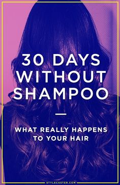 How To Go No 'Poo: Here's what REALLY happens to your hair when you stop using shampoo... | @StyleCaster